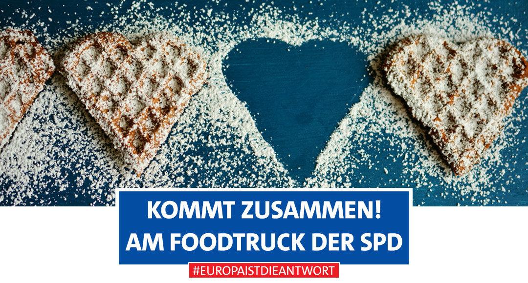 Wahlkampf, SPD, Foodtruck, Waffeln, Kommt zusammen!, Lüneburg, Europa ist die Antwort